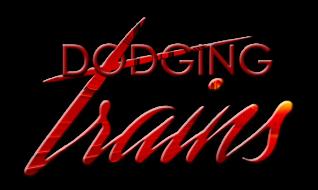 Dodging Trains Title